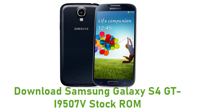 Download Samsung Galaxy S4 GT-I9507V Stock ROM