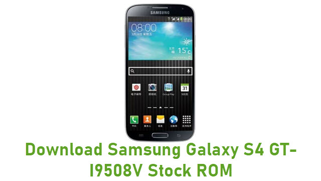 Download Samsung Galaxy S4 GT-I9508V Stock ROM