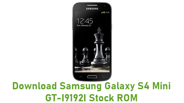 Download Samsung Galaxy S4 Mini GT-I9192I Stock ROM
