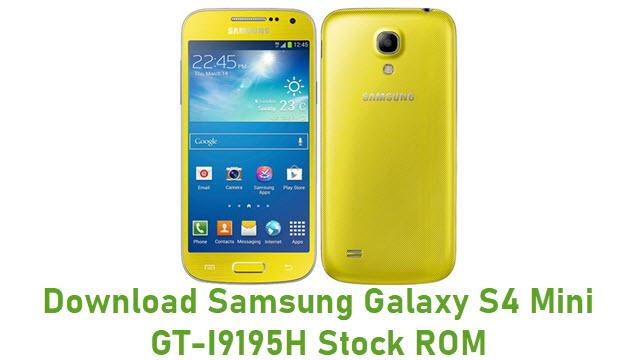 Download Samsung Galaxy S4 Mini GT-I9195H Stock ROM