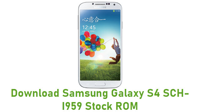 Download Samsung Galaxy S4 SCH-I959 Stock ROM