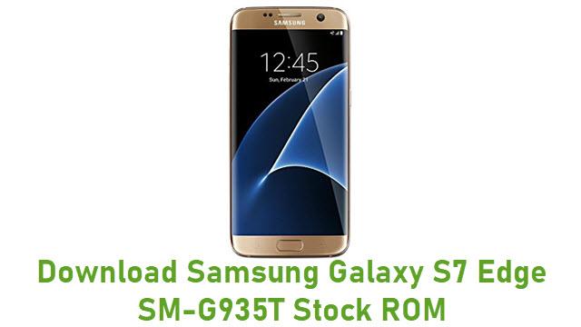 Download Samsung Galaxy S7 Edge SM-G935T Stock ROM
