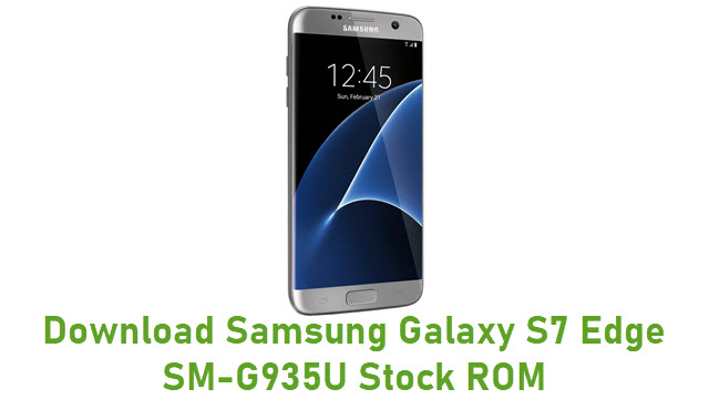 Download Samsung Galaxy S7 Edge SM-G935U Stock ROM