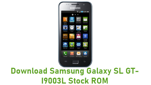 Download Samsung Galaxy SL GT-I9003L Stock ROM