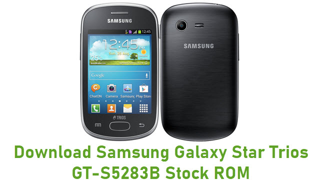 Download Samsung Galaxy Star Trios GT-S5283B Stock ROM