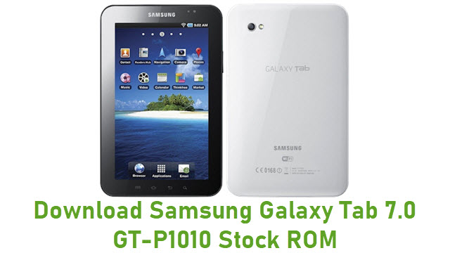 Download Samsung Galaxy Tab 7.0 GT-P1010 Stock ROM