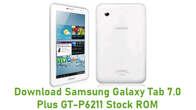 Download Samsung Galaxy Tab 7.0 Plus GT-P6211 Stock ROM