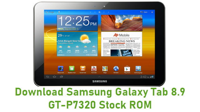 Download Samsung Galaxy Tab 8.9 GT-P7320 Stock ROM