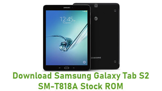 Download Samsung Galaxy Tab S2 SM-T818A Stock ROM
