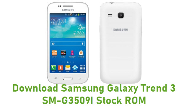 Download Samsung Galaxy Trend 3 SM-G3509I Stock ROM
