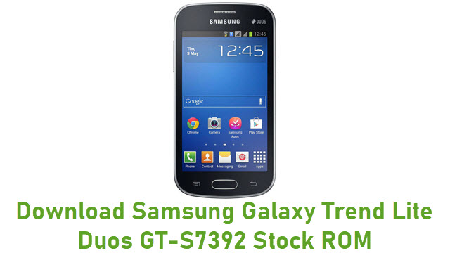 Download Samsung Galaxy Trend Lite Duos GT-S7392 Stock ROM