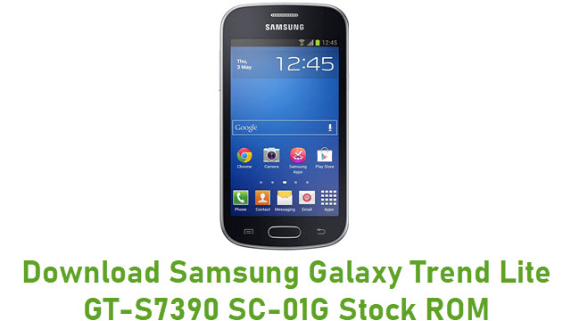 Download Samsung Galaxy Trend Lite GT-S7390 SC-01G Stock ROM