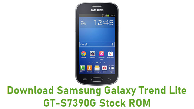 Download Samsung Galaxy Trend Lite GT-S7390G Stock ROM