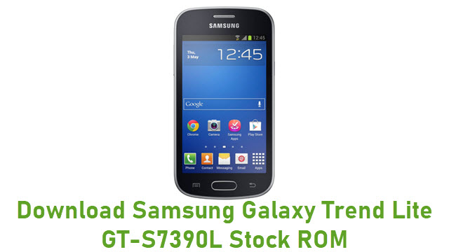 Download Samsung Galaxy Trend Lite GT-S7390L Stock ROM