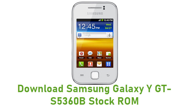 Download Samsung Galaxy Y GT-S5360B Stock ROM