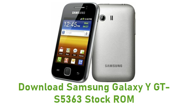 Download Samsung Galaxy Y GT-S5363 Stock ROM