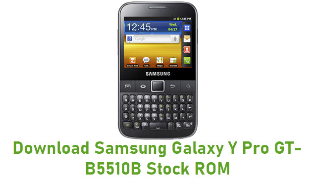 Download Samsung Galaxy Y Pro GT-B5510B Stock ROM