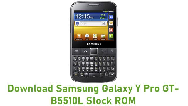 Download Samsung Galaxy Y Pro GT-B5510L Stock ROM