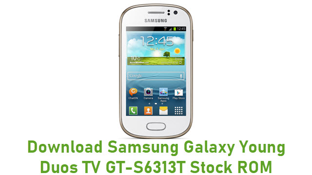 Download Samsung Galaxy Young Duos TV GT-S6313T Stock ROM