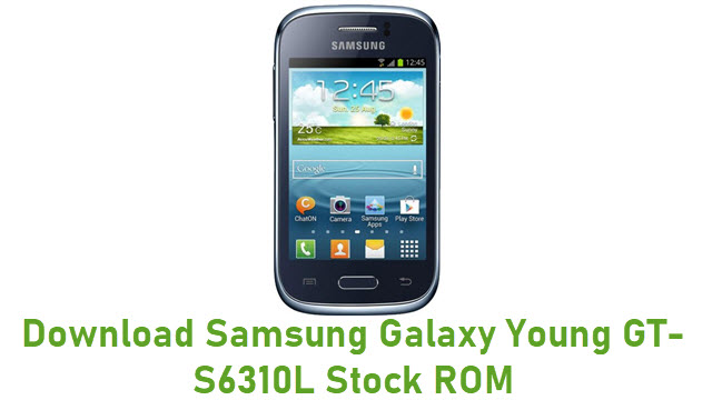 Download Samsung Galaxy Young GT-S6310L Stock ROM
