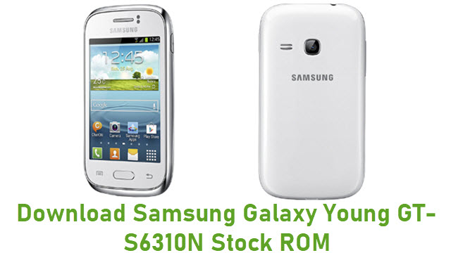 Download Samsung Galaxy Young GT-S6310N Stock ROM