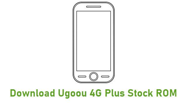 Download Ugoou 4G Plus Stock ROM