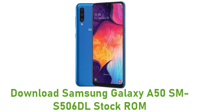 Download Samsung Galaxy A50 SM-S506DL Stock ROM