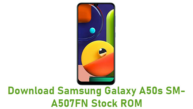 Download Samsung Galaxy A50s SM-A507FN Stock ROM