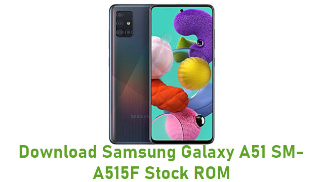 Download Samsung Galaxy A51 SM-A515F Stock ROM
