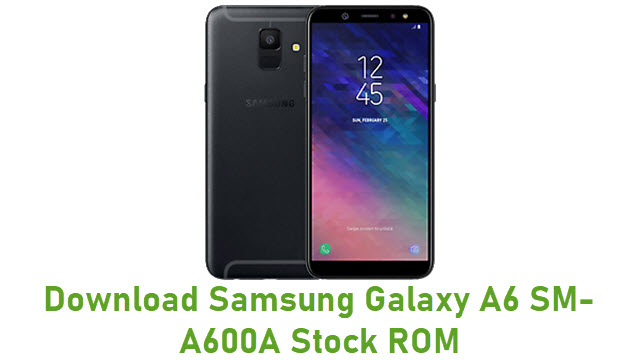 Download Samsung Galaxy A6 SM-A600A Stock ROM