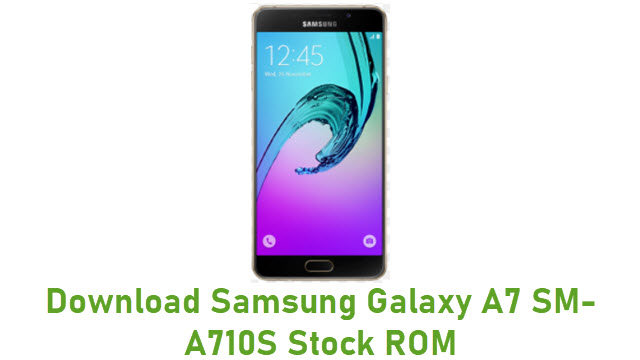 Download Samsung Galaxy A7 SM-A710S Stock ROM