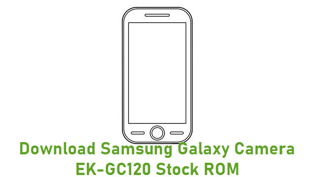 Download Samsung Galaxy Camera EK-GC120 Stock ROM