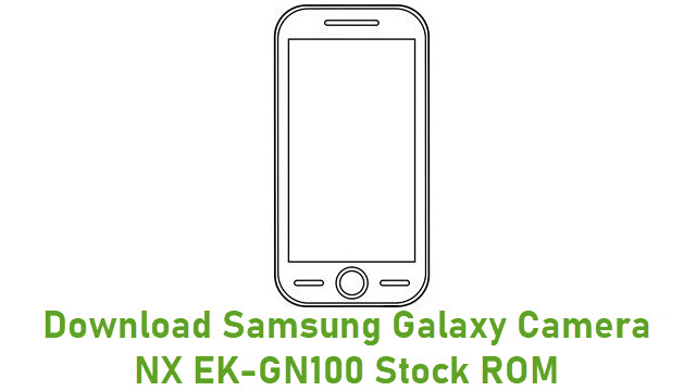 Download Samsung Galaxy Camera NX EK-GN100 Stock ROM