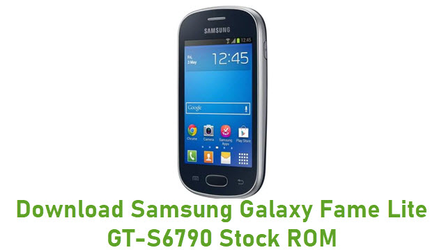 Download Samsung Galaxy Fame Lite GT-S6790 Stock ROM