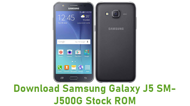 Download Samsung Galaxy J5 SM-J500G Stock ROM