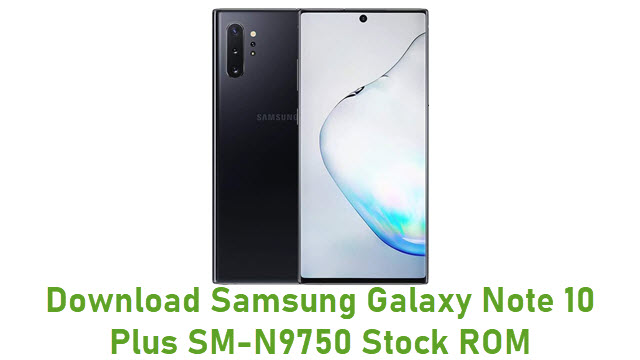 Download Samsung Galaxy Note 10 Plus SM-N9750 Stock ROM