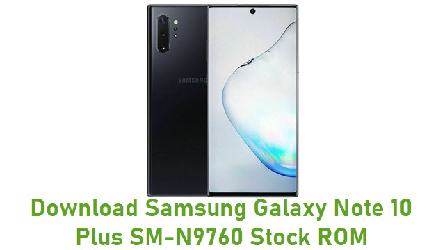 Download Samsung Galaxy Note 10 Plus SM-N9760 Stock ROM