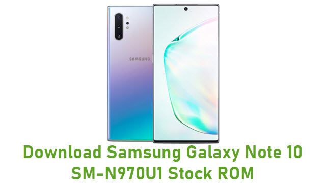 Download Samsung Galaxy Note 10 SM-N970U1 Stock ROM