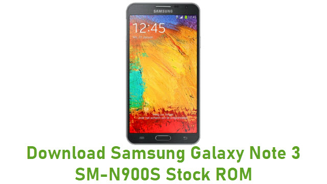 Download Samsung Galaxy Note 3 SM-N900S Stock ROM