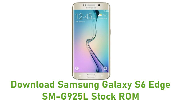 Download Samsung Galaxy S6 Edge SM-G925L Stock ROM