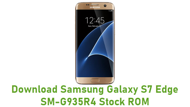Download Samsung Galaxy S7 Edge SM-G935R4 Stock ROM