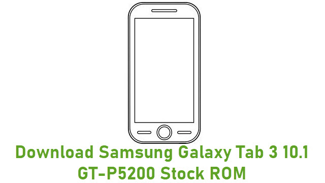 Download Samsung Galaxy Tab 3 10.1 GT-P5200 Stock ROM