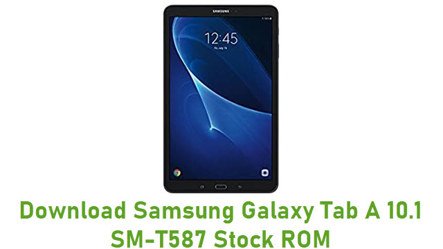 Download Samsung Galaxy Tab A 10.1 SM-T587 Stock ROM