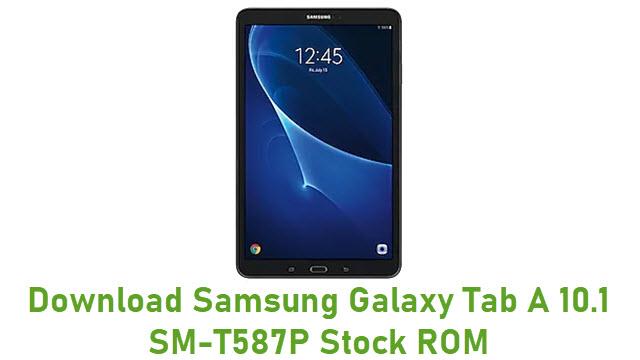 Download Samsung Galaxy Tab A 10.1 SM-T587P Stock ROM