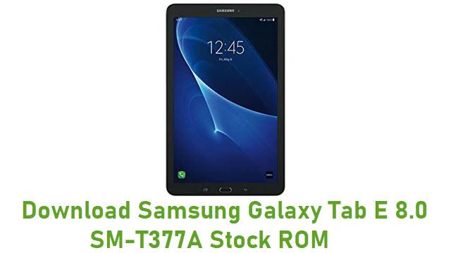 Download Samsung Galaxy Tab E 8.0 SM-T377A Stock ROM
