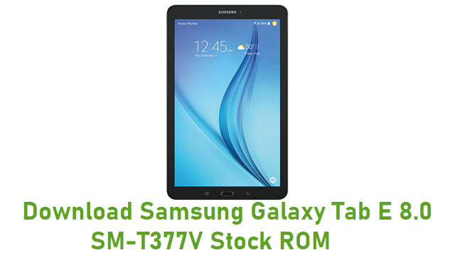 Download Samsung Galaxy Tab E 8.0 SM-T377V Stock ROM