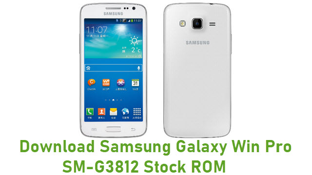 Download Samsung Galaxy Win Pro SM-G3812 Stock ROM