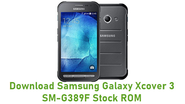Download Samsung Galaxy Xcover 3 SM-G389F Stock ROM