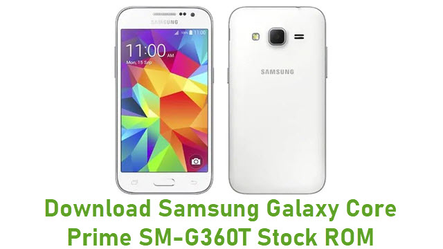 Download Samsung Galaxy Core Prime SM-G360T Stock ROM
