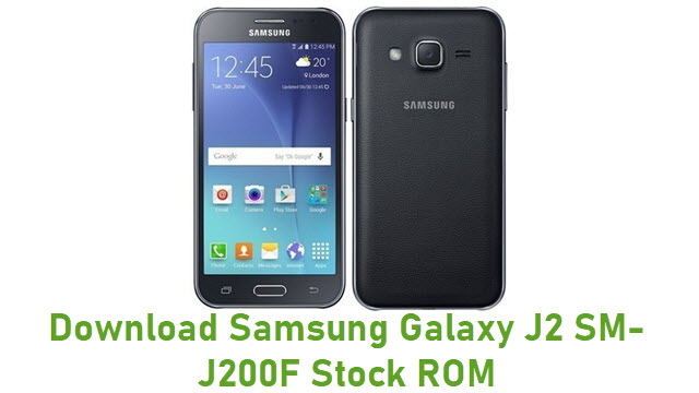 Download Samsung Galaxy J2 SM-J200F Stock ROM